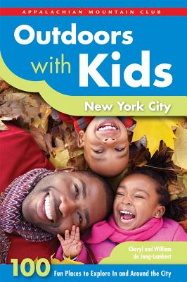 Outdoors With Kids New York City By De Jong-lambert, Cheryl/ De Jong-lambert, William